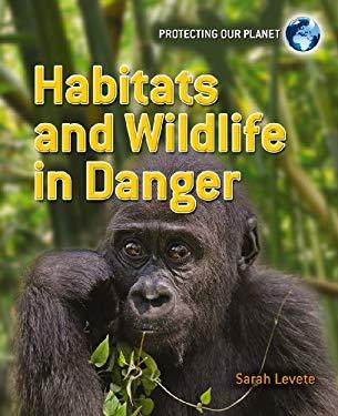 Habitats and Wildlife in Danger 9780778752134