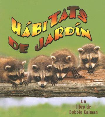 Habitats de Jardin = Backyard Habitats 9780778783596