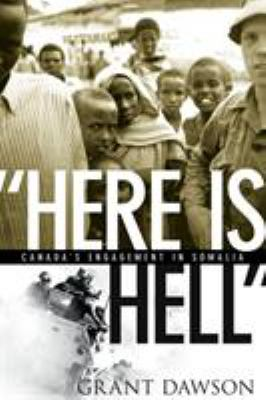 Here Is Hell: Canada's Engagement in Somalia 9780774812979