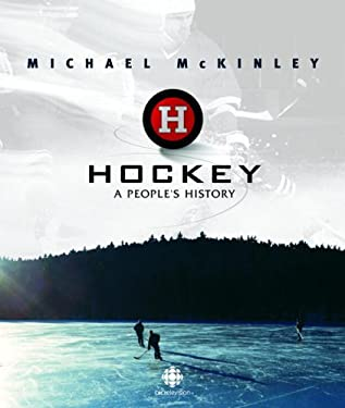 Hockey: A People's History 9780771057694