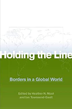Holding the Line: Borders in a Global World 9780774809313