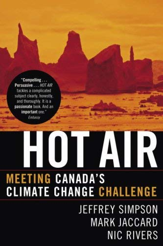 Hot Air: Meeting Canada's Climate Change Challenge 9780771080975