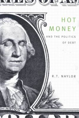 Hot Money and the Politics of Debt, Second Edition 9780773527430