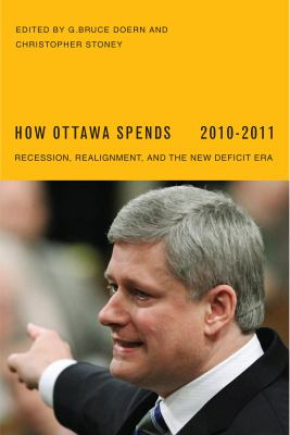 How Ottawa Spends: Recession, Realignment, and the New Deficit Era 9780773537286