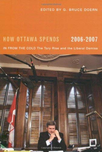 How Ottawa Spends: In from the Cold: The Tory Rise and the Liberal Demise 9780773531260