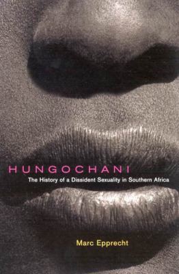 Hungochani: The History of a Dissident Sexuality in Southern Africa 9780773527515