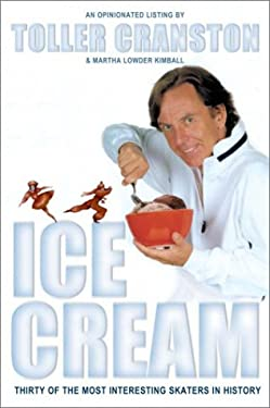 Ice Cream: Thirty of the Most Interesting Skaters in History 9780771023323