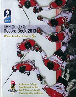 Iihf 2013 Guide and Record Book 9780771045745