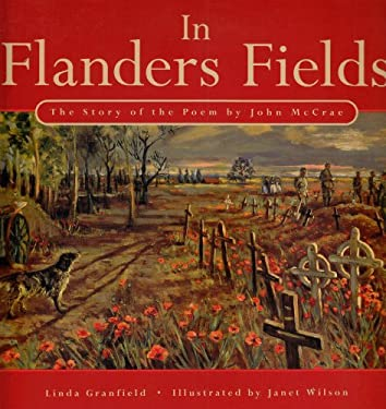 In Flanders Fields: The Story of the Poem by John McCrae 9780773759251