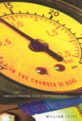 In the Chamber of Risks: Understanding Risk Controversies 9780773522466
