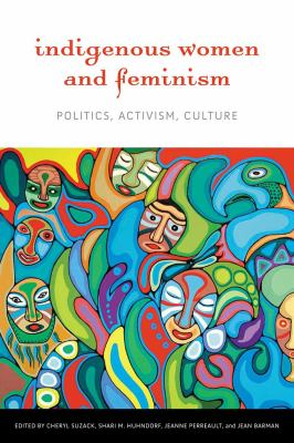 Indigenous Women and Feminism: Politics, Activism, Culture 9780774818087
