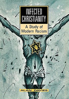 Infected Christianity a Study of Modern Racism 9780773506510