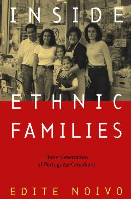 Inside Ethnic Families: Three Generations of Portuguese-Canadians 9780773516434