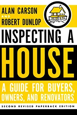 Inspecting a House: A Guide for Buyers, Owners, and Renovators 9780773760370