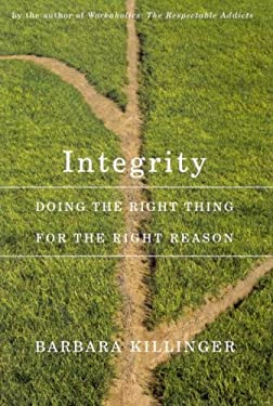 Integrity: Doing the Right Thing for the Right Reason 9780773532878