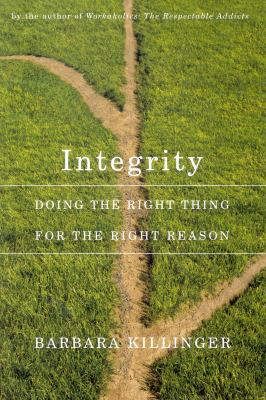 Integrity: Doing the Right Thing for the Right Reason 9780773537521