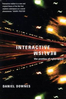 Interactive Realism: The Poetics of Cyberspace 9780773529205