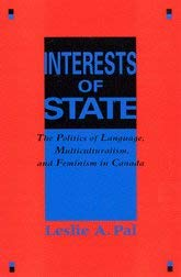 Interests of State: The Politics of Language, Multiculturalism, and Feminism in Canada 9780773509740
