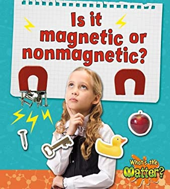 Is It Magnetic or Nonmagnetic? 9780778720508