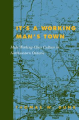 It's a Working Man's Town, Second Edition 9780773524835