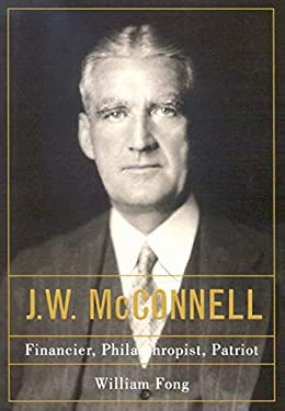 J.W. McConnell: Financier, Philanthropist, Patriot 9780773532700