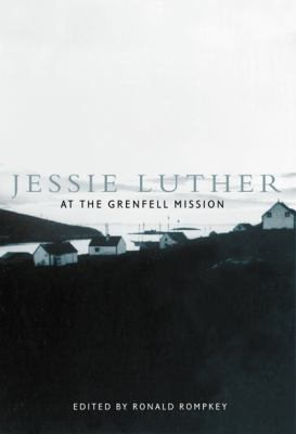 Jessie Luther at the Grenfell Mission 9780773521766