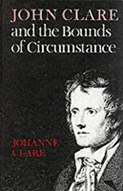 John Clare and the Bounds of Circumstance 9780773506060