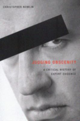 Judging Obscenity: A Critical History of Expert Evidence 9780773525382