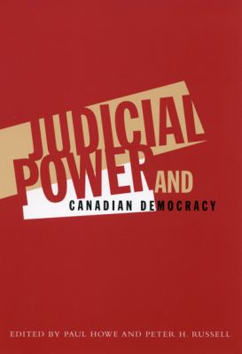 Judicial Power and Canadian Democracy 9780773521315