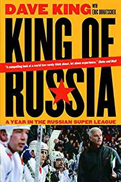 King of Russia: A Year in the Russian Super League 9780771095702