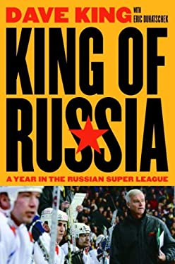 King of Russia: A Year in the Russian Super League 9780771029127