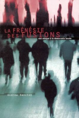 La La Frenesie Des Fusions 9780773521650
