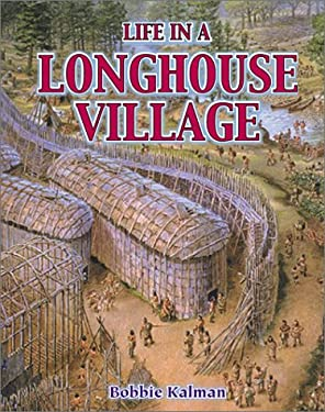 Life in a Longhouse Village 9780778704621