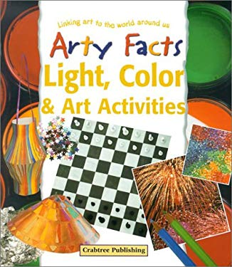 Light, Color & Art Activities: Linking Art to the World Around Us 9780778711421