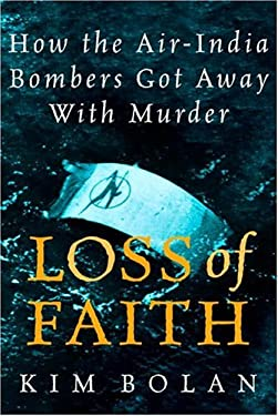 Loss of Faith: How the Air-India Bombers Got Away with Murder 9780771011306