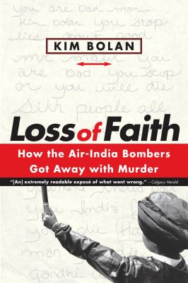 Loss of Faith: How the Air-India Bombers Got Away with Murder 9780771011313