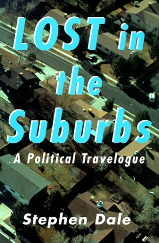 Lost in the Suburbs: A Political Travelogue 9780773732049