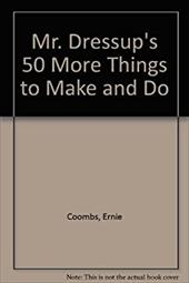 MR Dressup's 50 More Things to Make and Do 3014856