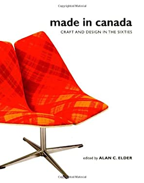 Made in Canada: Craft and Design in the Sixties 9780773528734