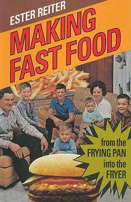 Making Fast Food: From the Frying Pan Into the Fryer 9780773513877