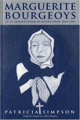 Marguerite Bourgeoys Et la Congregation de Notre-Dame, 1665-1700 9780773532748