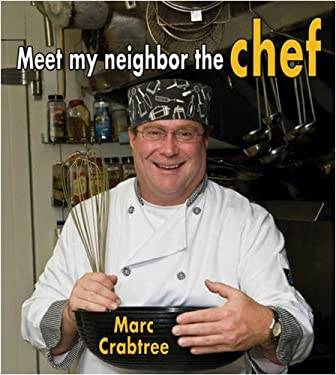 Meet My Neighbor, the Chef 9780778745815