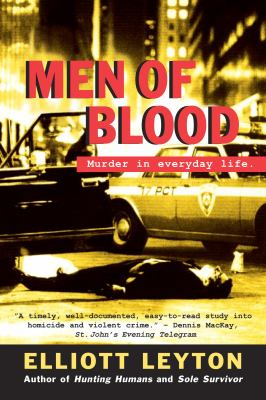 Men of Blood: Murder in Everyday Life 9780771053122