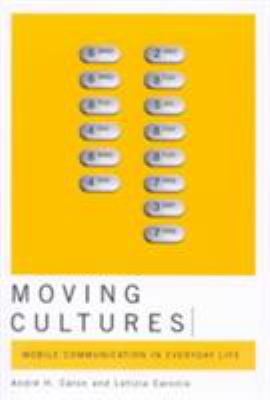 Moving Cultures: Mobile Communication in Everyday Life 9780773532304
