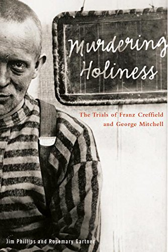 Murdering Holiness: The Trials of Franz Creffield and George Mitchell 9780774809061