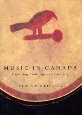 Music in Canada: Capturing Landscape and Diversity [With CD] 9780773531772