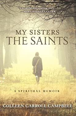My Sisters the Saints: A Spiritual Memoir 9780770436490