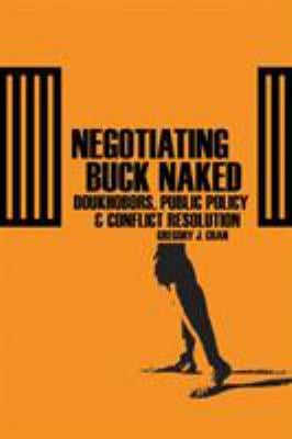 Negotiating Buck Naked: Doukhobors, Public Policy, and Conflict Resolution 9780774812597