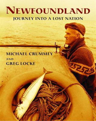 Newfoundland: Journey Into a Lost Nation 9780771061424