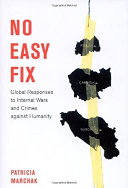 No Easy Fix: Global Responses to Internal Wars and Crimes Against Humanity 9780773533684